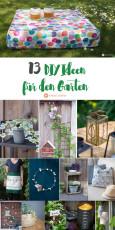 13 DIY Ideen für den Garten