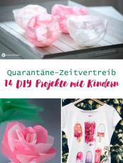 Quarantäne Zeitvertreib 14 DIYs mit Kindern