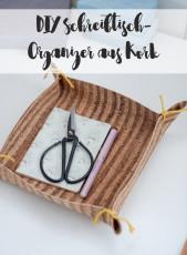 DIY Schreibtisch-Organizer aus Kork