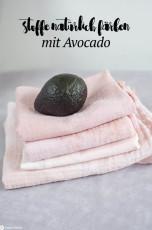 Stoffe natürlich färben mit Avocados