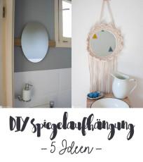 DIY Spiegel aufhängen - 5 Ideen