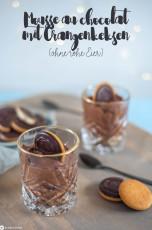 Mousse au chocolat mit Orangenkeksen ohne Ei