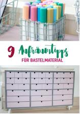 9 Aufräumtipps für Bastelmaterial