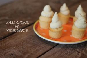 Vanille Cupcakes mit weisser Ganache