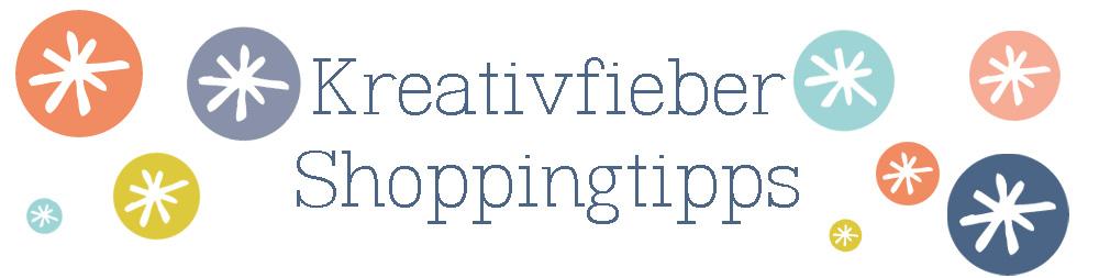 Kreativfieber Shoppingtipps und Geschenkideen