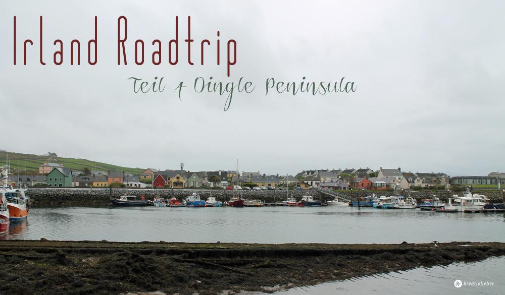 Irland Roadtrip - Dingle Peninsula und Slea Head Drive