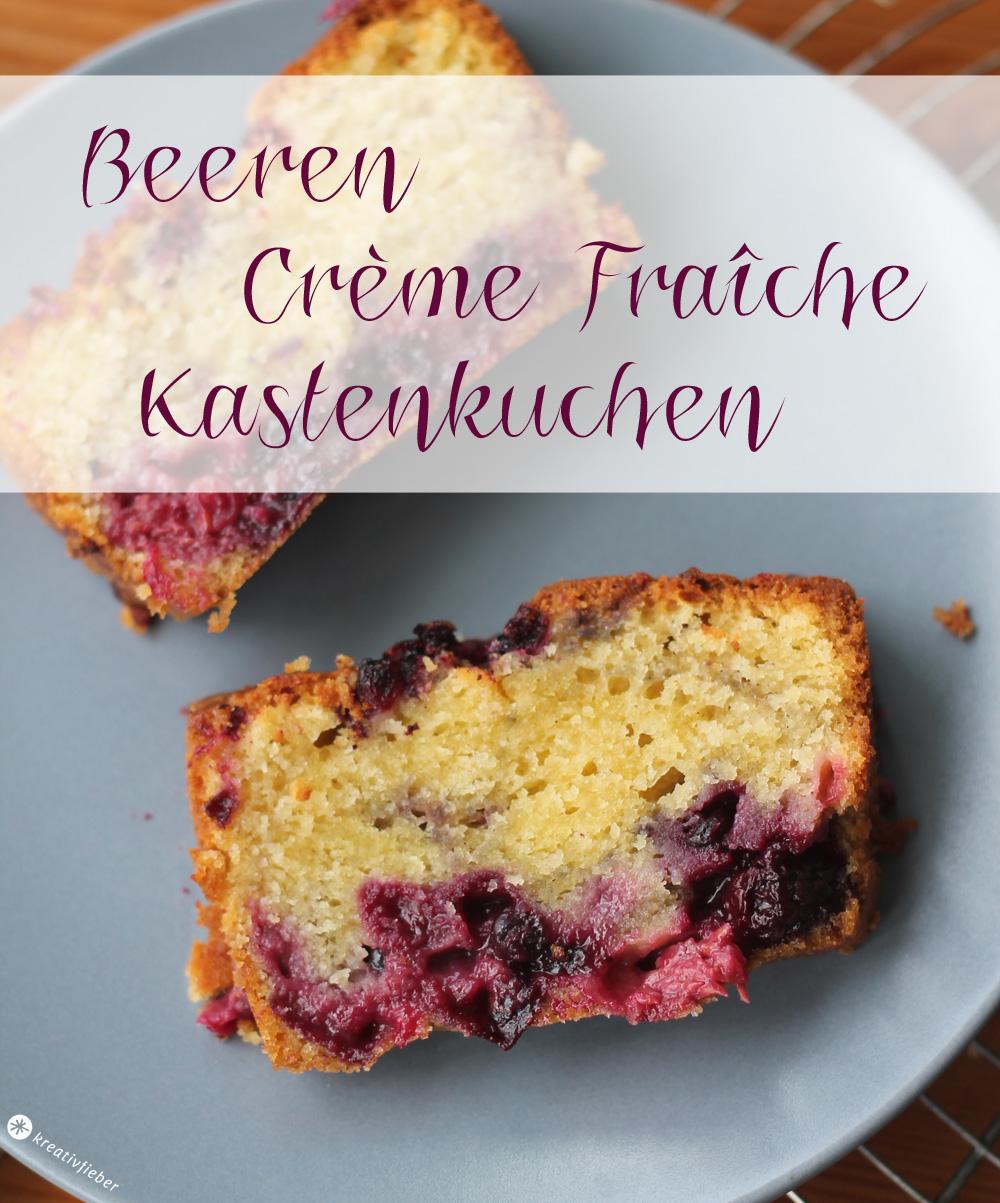 Schnelle Sonntagskuchen - Beeren Crème Fraîche Kastenkuchen