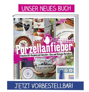 Porzellanfieber DIY Buch