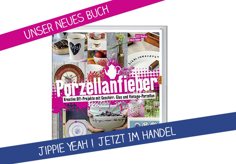 Porzellanfieber-Jutta-Handrup-und-Maike-Hedder-DIY-Buch-Kreativfieber---kreative-DIY-Projekte-mit-Geschirr,-Glas-und-Vintage-Porzellan