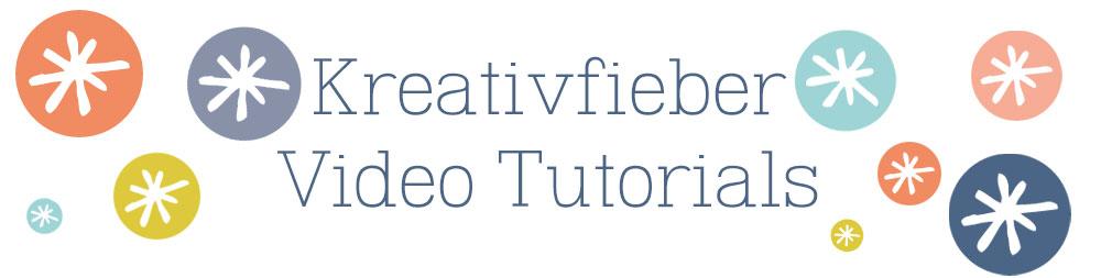 Kreativfieber Video Tutorials - DIY Video Anleitungen und Schritt für Schritt Rezeptideen