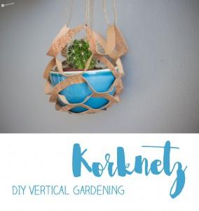 DIY Korknetz - Netz aus Korkstoff schneiden für DIY Vertical Gardening