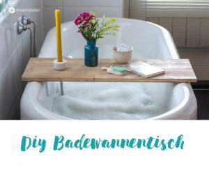 diy badewannentisch - Diy Selber Machen