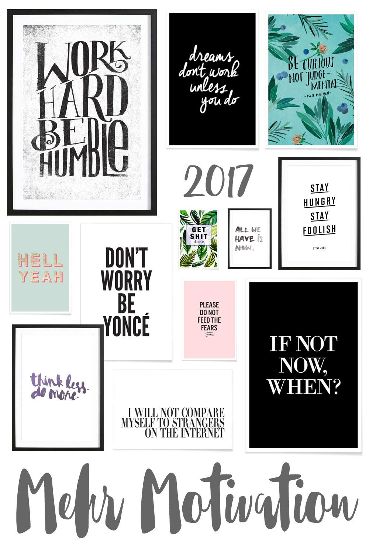 Poster für mehr Motivation 2017 - Sprüche und Zitate die motivieren und helfen gute Vorsätze durchzuziehen