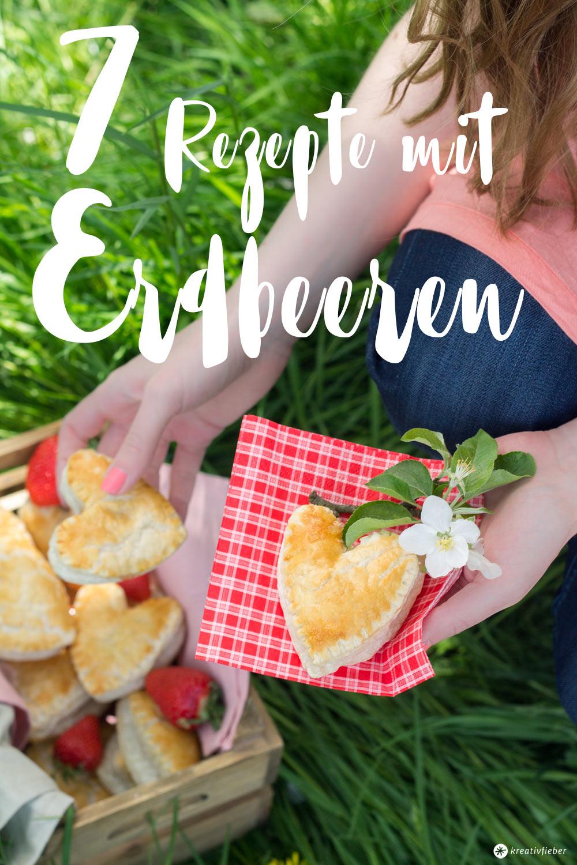 7 Rezepte mit Erdbeeren - leckere Erdbeerkuchen, Cocktails und Picknickideen