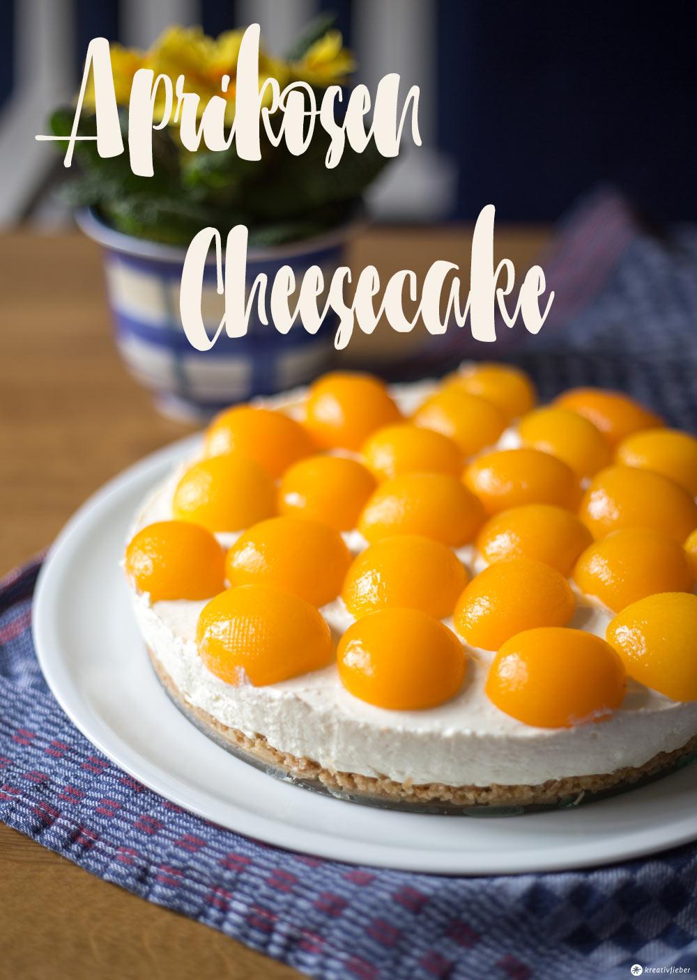 Cheesecake mit Aprikosen - Cheesecake mit Eierlikör ohne backen - Cheesecake Rezeptidee