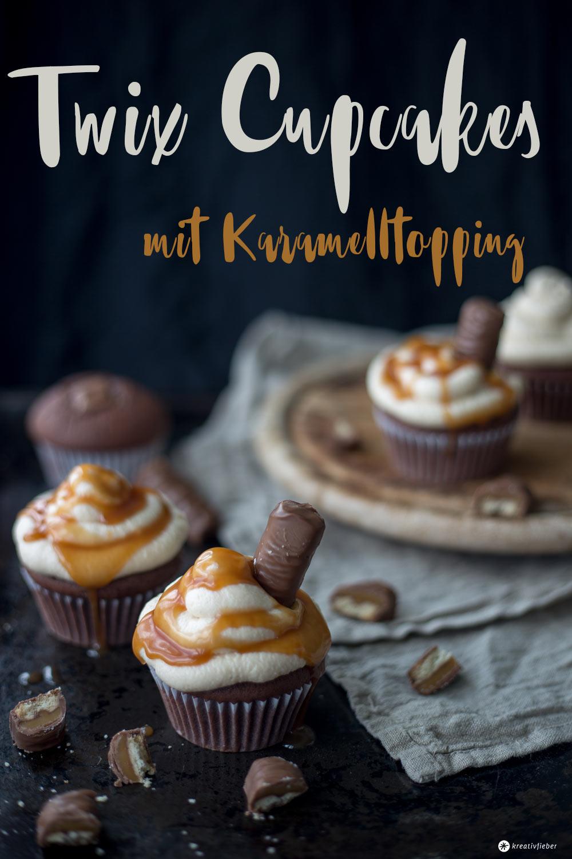 Twix Cupcakes mit Karamelltopping und Karamellsoße backen - Rezept von Kreativfieber