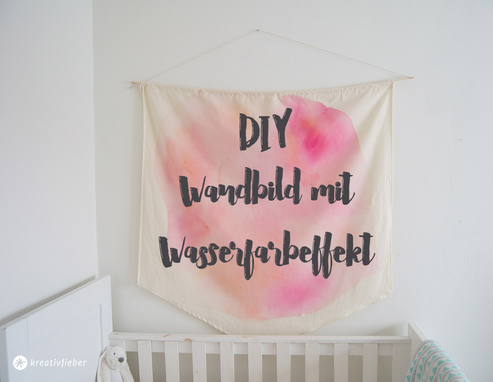 diy wandbild aus stoff mit wasserfarbeffekt kreativfieber. Black Bedroom Furniture Sets. Home Design Ideas