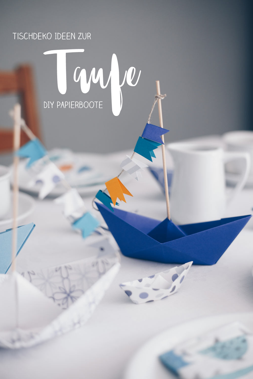 DIY Tischdeko zur Taufe mit Booten - Origamiboote mit Fähnchen selbermachen - Schritt für Schritt Faltanleitung - Tauffeier Ideen