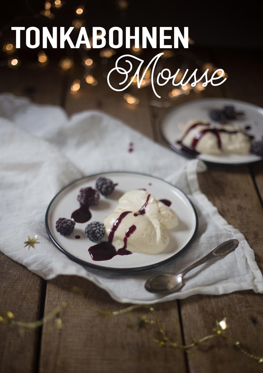 Tonkabohnen-Mousse-mit Brombeeren - Dessertidee für Weihnachten
